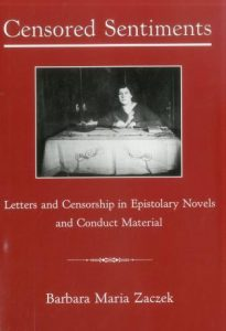 Cover: Censored Sentiments: Letters and Censorship in Epistolary Novels and Conduct Material