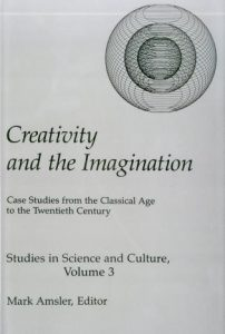 Cover: Creativity and the Imagination: Case Studies from the Classical Age to the Twentieth Century