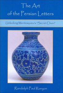 """Cover: The Art of the Persian Letters: Unlocking Montesquieu's """"Secret Chain"""""""