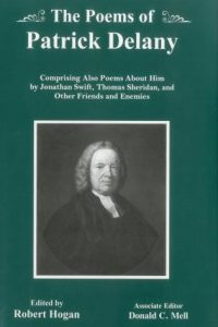 The Poems of Patrick Delany: Comprising Also Poems About Him by Jonathan Swift, Thomas Sheridan, and Other Friends and Enemies