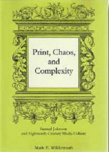 Cover: Print, Chaos, and Complexity: Samuel Johnson and Eighteenth-Century Media Culture