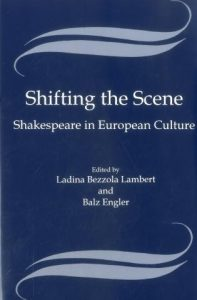 Cover: Shifting the Scene: Shakespeare in European Culture