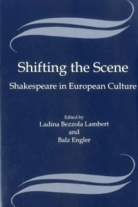 Shifting the Scene: Shakespeare in European Culture
