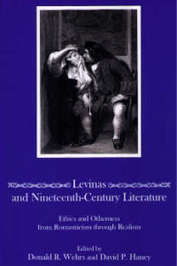 Levinas and Nineteenth-Century Literature: Ethics and Otherness from Romanticism through Realism