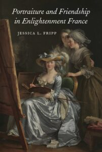 Cover: Portraiture and Friendship in Enlightenment France
