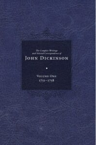 Cover: The Complete Writings and Selected Correspondence of John Dickinson, Volume One