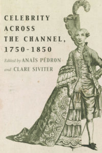 Cover: Celebrity Across the Channel, 1750–1850