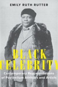 Black Celebrity: Contemporary Representations of Postbellum Athletes and Artists