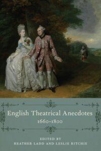 Cover: English Theatrical Anecdotes, 1660-1800