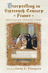 Storytelling in Sixteenth-Century France: Negotiating Shifting Forms