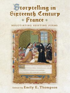 Cover: Storytelling in Sixteenth-Century France: Negotiating Shifting Forms